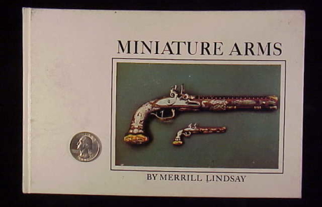 Book - Miniature Arms by Merrill Lindssay