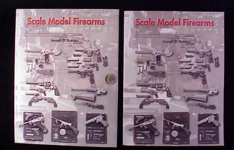 Book- Scale Model Firearms by Joseph D. Kramer